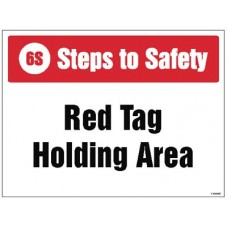 6S Steps to Safety, Red tag holding area
