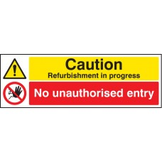 Caution Refurbishment in Progress No Unauthorised Entry